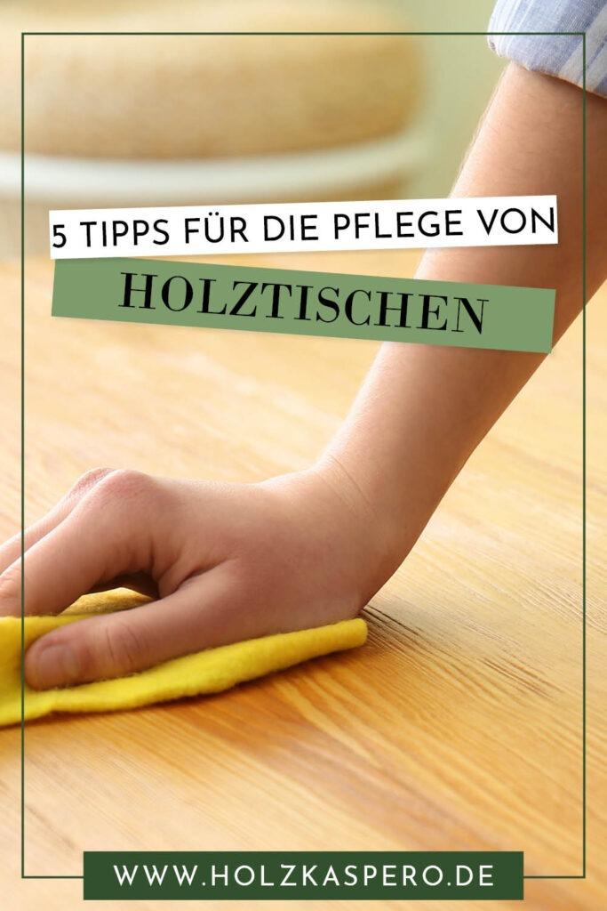 5 Tipps für die Pflege von Holztischen